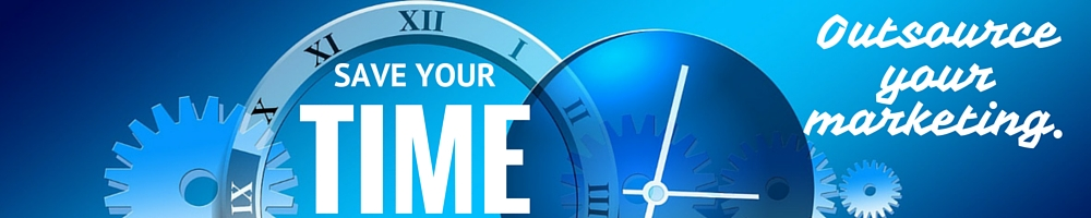 Save your time. Outsource your marketing.